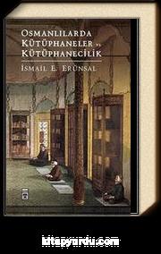 Osmanlılarda Kütüphaneler ve Kütüphanecilik