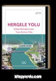 Hergele Yolu / Adana Kitaplığı 4 & İstiklal Mahallesi'nden Tozu Alınmış Yıllar