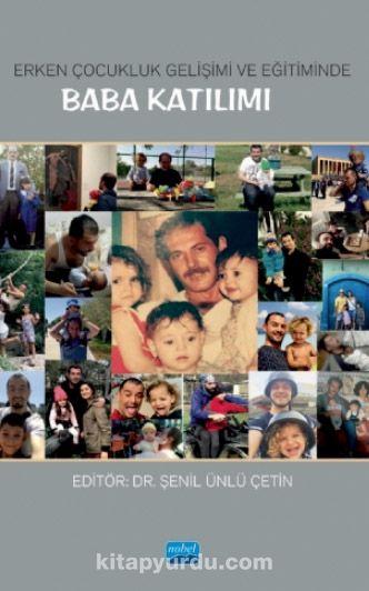 Erken Çocukluk Gelişimi ve Eğitiminde Baba Katılımı - Kollektif pdf epub