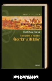 İslam Tarihi'nin İlk Döneminde Önderler ve İhtilafları