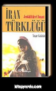 İran Türklüğü&Jeokültürel Boyut