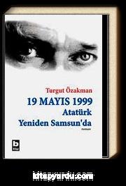 19 Mayıs 1999 Atatürk Yeniden Samsun'da (Birleştirilmiş 2 cilt)