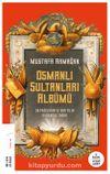 Osmanlı Sultanları Albümü & 36 Padişahın ve 688 Yılın Kuşbakışı Tarihi