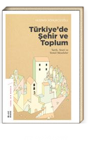 Türkiye'de Şehir ve Toplum & Tarih, Teori ve Temel Meseleler