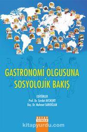 Gastronomi Olgusuna Sosyolojik Bakiş