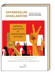 Vatandaşlar Ayaklanıyor & Bağımsız Gazetecilik ve Demokrasinin Yayılması