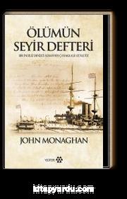 Ölümün Seyir Defteri & Bir İngiliz Denizci Subayının Çanakkale Günlüğü