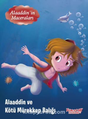 Alaaddin ve Kötü Mürekkep Balığı / Alaaddin'in Maceraları