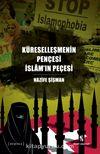 Küreselleşmenin Pençesi İslam'ın Peçesi
