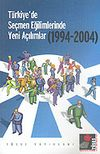 Türkiye'de Seçmen Eğilimlerinde Yeni Açılımlar (1994-2004)