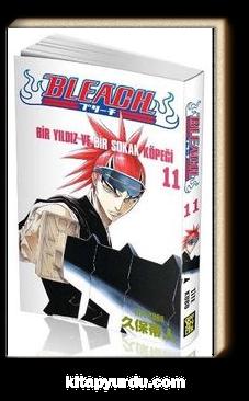 Bleach 11 - Bir Yıldız ve Bir Sokak Köpeği
