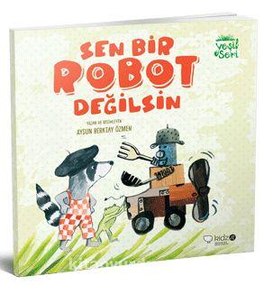 Sen Bir Robot Değilsin