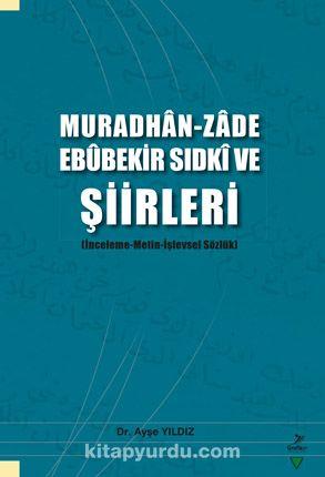 Muradhan -Zade Ebûbekir Sıdkî ve Şiirleri