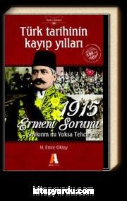 Türk Tarihinin Kayıp Yılları & 1915 Ermeni Sorunu