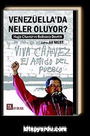 Venezüella'da Neler Oluyor? & Hugo Chavez ve Bolivarcı &ampDevrim