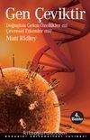 Gen Çeviktir & Doğuştan Gelen Özellikler mi, Çevresel Etkenler mi?
