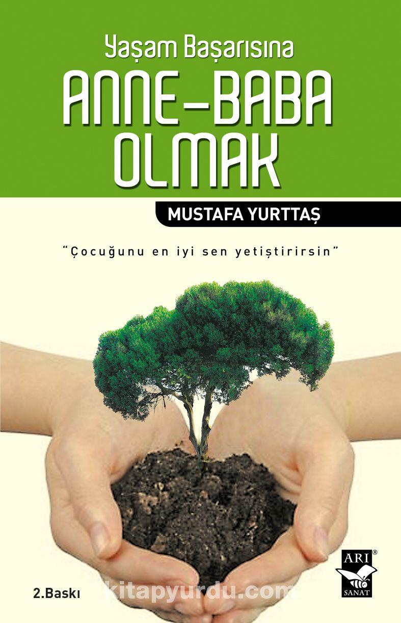 Yaşam Başarısına Anne-Baba Olmak - Mustafa Yurttaş pdf epub