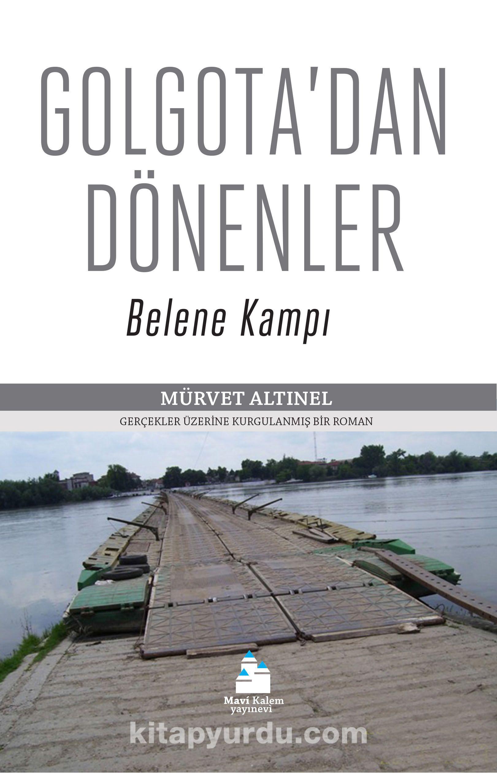 Golgota'dan DönenlerBelene Kampı - Mürvet Altınel pdf epub