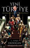 Yeni Türkiye & Asra Damgasını Vuran Bir Liderliğin Hikayesi