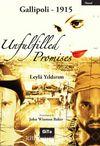 Unfulfilled Promises  & Gallipoli 1915