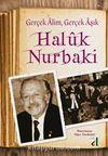 Gerçek Alim, Gerçek Aşık Haluk Nurbaki