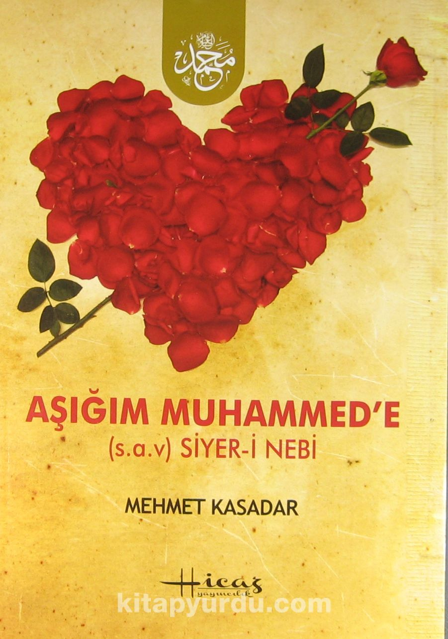Aşığım Muhammed'e (s.a.v.) Siyer-i Nebi
