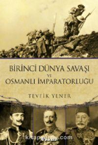 Birinci Dünya Savaşı veOsmanlı İmparatorluğu - Tevfik Yener pdf epub
