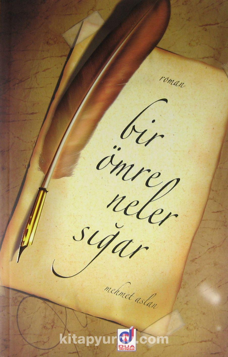 Bir Ömre Neler Sığar - Mehmet Aslan pdf epub