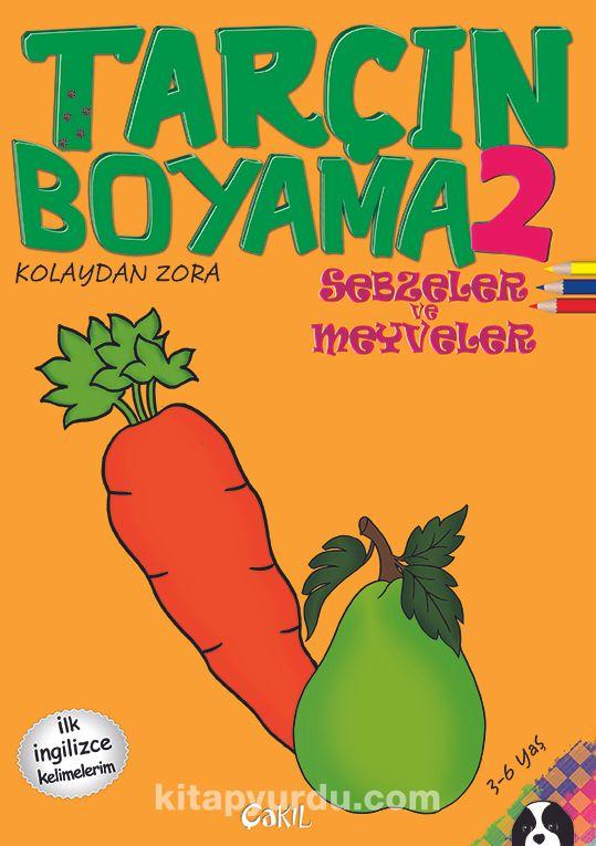 Tarcin Boyama 2 Sebzeler Ve Meyveler Ilk Ingilizce Kelimelerim