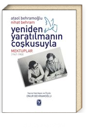 Yeniden Yaratılmanın Coşkusuyla & Mektuplar (1967-1983)