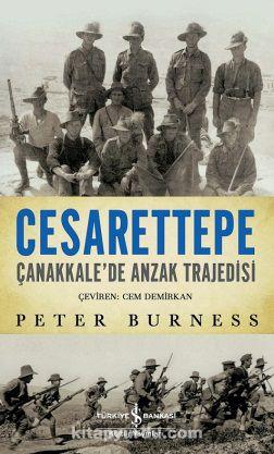 CesarettepeÇanakkale'de Anzak Trajedisi - Peter Burness pdf epub