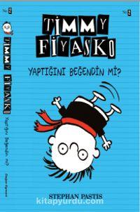Timmy Fiyasko 2 / Yaptığını Beğendin mi? - Stephan Pastis pdf epub