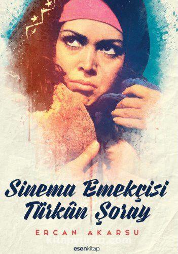 Sinema Emekçisi Türkan Şoray - Ercan Akarsu pdf epub