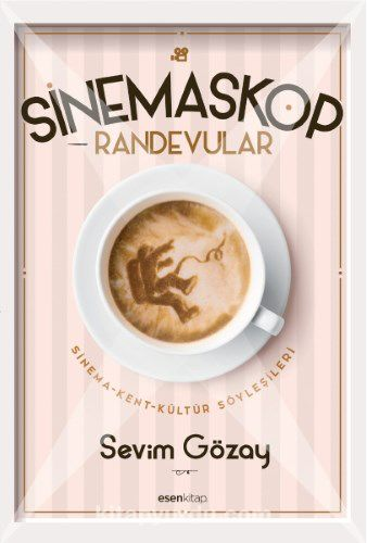 Sinemaskop RandevularSinema-Kent-Kültür Söyleşileri - Sevim Gözay pdf epub