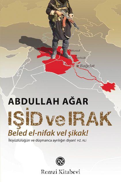 Işid ve IrakBeled el-nifak vel Şikak! - Abdullah Ağar pdf epub