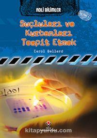 Suçluları ve Kurbanları Tespit Etmek / Adli Bilimleri - Carol Ballard pdf epub