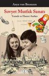 Sovyet Mutfak Sanatı & Yemek ve Hasret Anıları