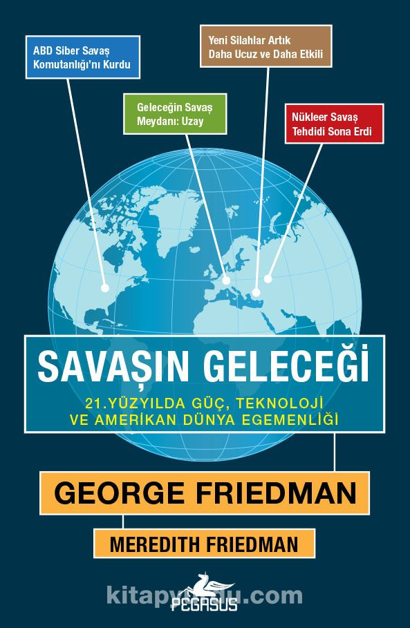 Savaşın Geleceği21. Yüzyılda Güç, Teknoloji ve Amerikan Dünya Egemenliği - George Friedman pdf epub