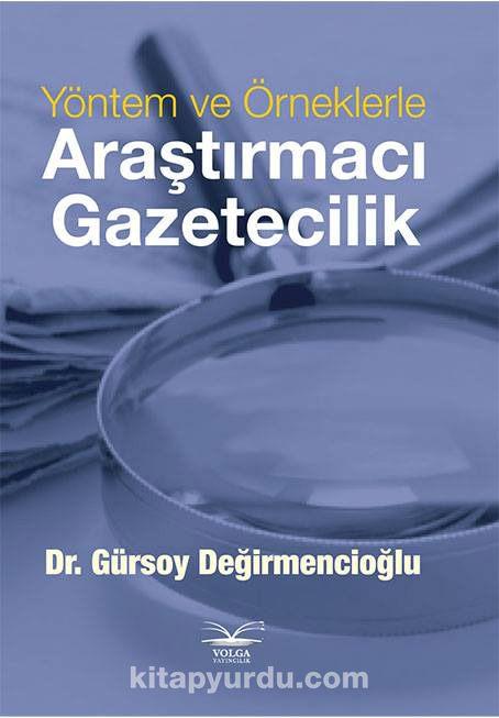 Yöntem ve Örneklerle Araştırmacı Gazeticilik - Dr. Gürsoy Değirmencioğlu pdf epub