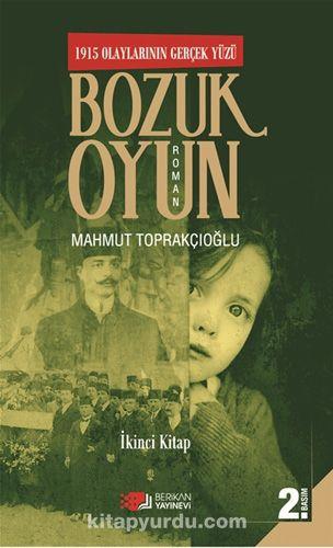 1915 Olaylarının Gerçek Yüzü Bozuk Oyun 2 - Mahmut Toprakçıoğlu pdf epub