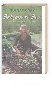 Bahçem ve Ben & Amatör Bahçıvanın Elkitabı