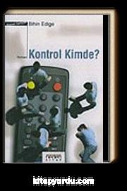 Kontrol Kimde?
