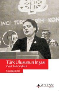 Türk Ulusunun İnşasıOrtak Tarih Söylemi - Mustafa Oral pdf epub