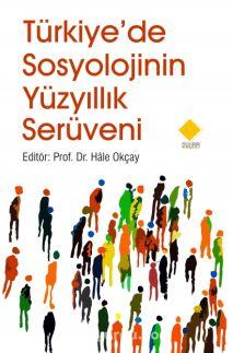 Türkiye'de Sosyolojinin Yüzyıllık Serüveni - Hale Okçay pdf epub