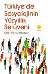 Türkiye'de Sosyolojinin Yüzyıllık Serüveni