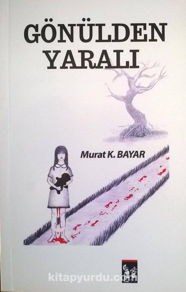 Gönülden Yaralı - Murat K. Bayar pdf epub