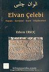Elvan Çelebi Hayatı-Zaviyesi-Eseri-Düşünceleri