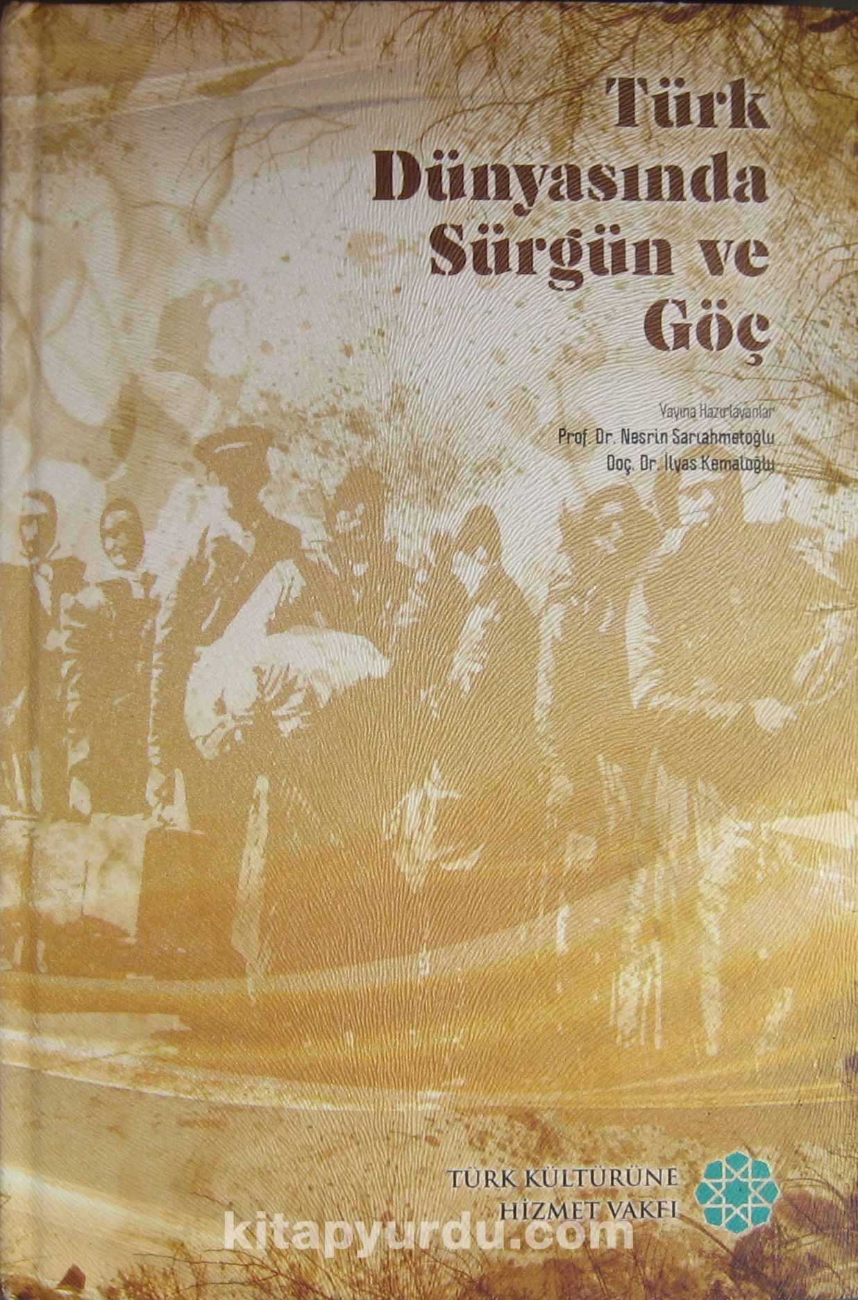 Türk Dünyasında Sürgün ve Göç (Ciltli) - Kollektif pdf epub