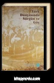 Türk Dünyasında Sürgün ve Göç (Ciltli)