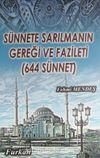 Sünnete Sarılmanın Gereği ve Fazileti (644 Sünnet)